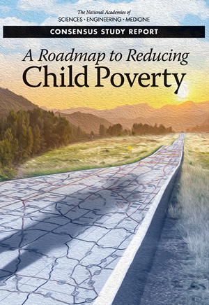 A Roadmap to Reducing Child Poverty, The National Academies of Sciences, Engineering, Medicine Report cover thumbnail