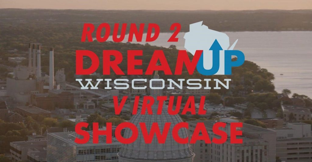 Round 2 DreamUp Wisconsin Virtual Showcase banner with Madison Capitol in background